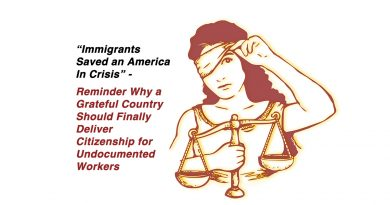 """""""Immigrants Saved an America In Crisis"""" - Reminder Why a Grateful Country Should Finally Deliver Citizenship for Undocumented Workers"""