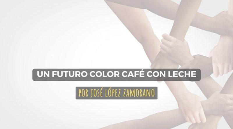 Un futuro color café con leche