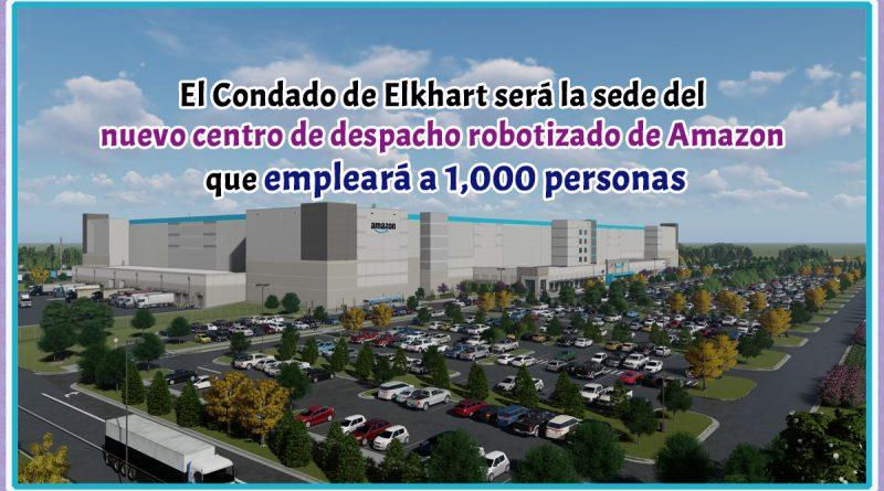 El Condado de Elkhart será la sede del nuevo centro de despacho robotizado de Amazon que empleará a 1,000 personas