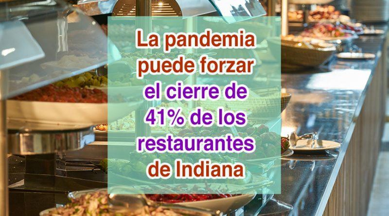La pandemia puede forzar el cierre de 41 por ciento de los restaurantes de Indiana