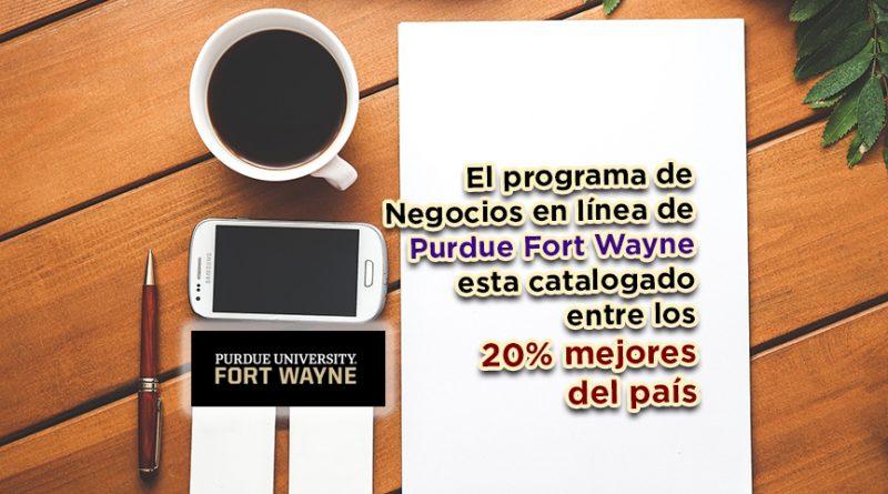 El programa de Negocios en línea de Purdue Fort Wayne esta catalogado entre los 20% mejores del país