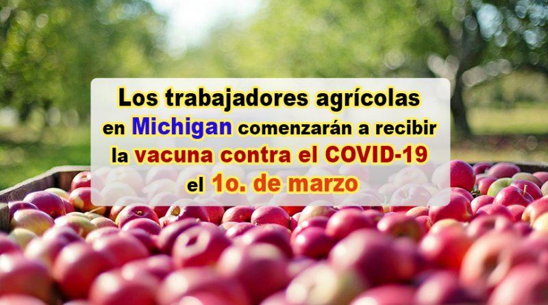 Los trabajadores agrícolas en Michigan comenzarán a recibir la vacuna contra el COVID-19 el 1o. de marzo