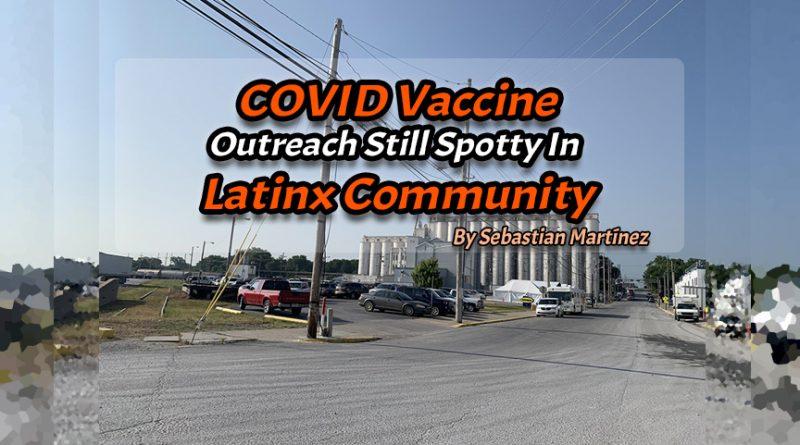 COVID Vaccine Outreach Still Spotty In Latinx Community