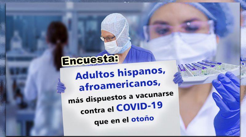 Encuesta: Adultos hispanos, afroamericanos, más dispuestos a vacunarse contra el COVID-19 que en el otoño
