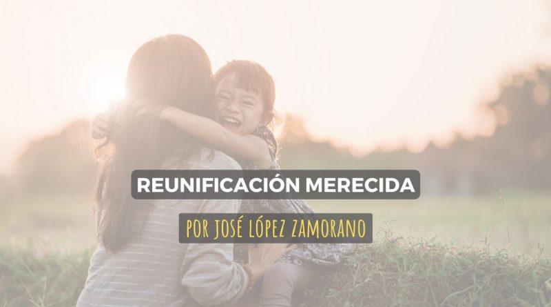 Reunificación merecida