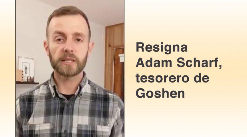 Resigna Adam Scharf, tesorero de Goshen
