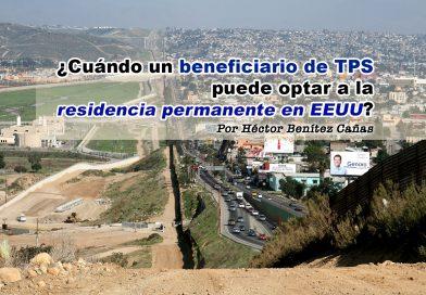 ¿Cuándo un beneficiario de TPS puede optar a la residencia permanente en EEUU?